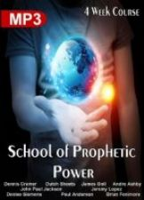 School of Prophetic Power (MP3/MP4  4 Week Course Download) by Dutch Sheets, James Goll, John Paul Jackson, Jeremy Lopez, Dennis Cramer and others