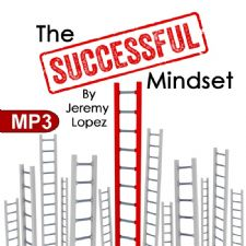 The Successful Mindset (MP3 Teaching Download) by Jeremy Lopez