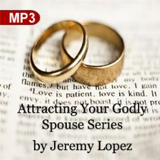 Attracting Your Godly Spouse Series (2 MP3 Teaching Downloads) by Jeremy Lopez