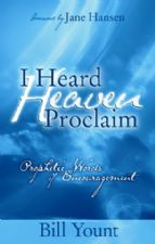 I Heard Heaven Proclaim: Prophetic Words of Encouragement (e-book) by Bill Yount
